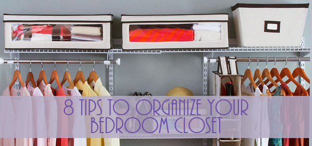 8 Tips to Organize Your Closet