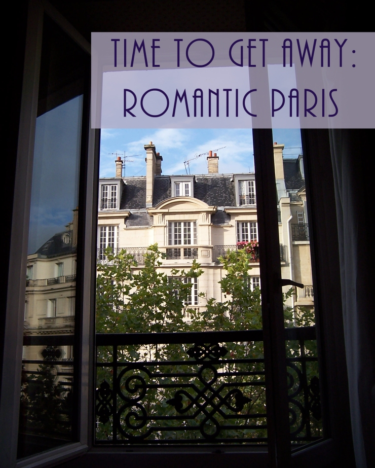 Time to Get Away - Romantic Paris