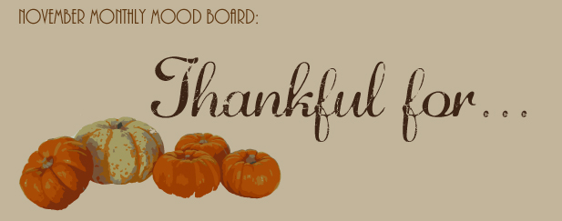 November Monthly Mood Board - Thankful For...