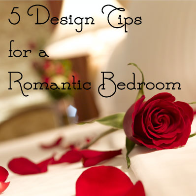 5 Design Tips for a Romantic Bedroom