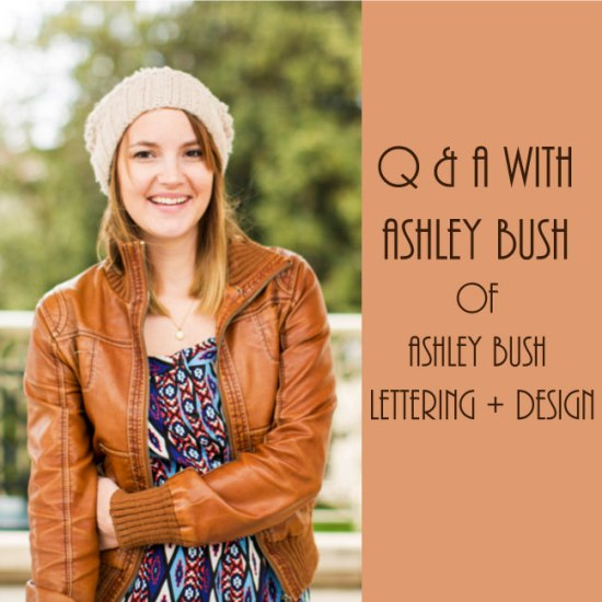 Q & A with Ashley Bush of Ashley Bush Lettering + Design