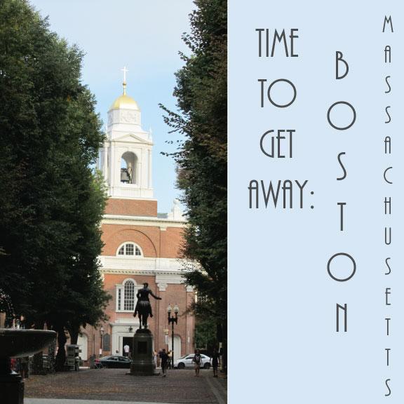 Time to Get Away: Boston, Massachusetts
