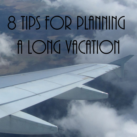 8 Tips for Planning a Long Vacation - FINDS Blog